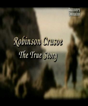 Robinson Crusoe The true story is similar to They Live.