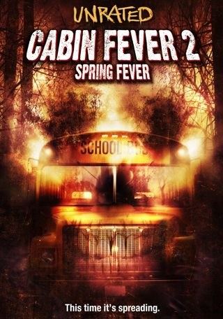 Cabin Fever 2: Spring Fever is similar to All Over the Guy.