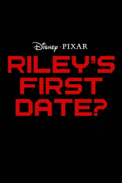 Riley's First Date? cast, synopsis, trailer and photos.